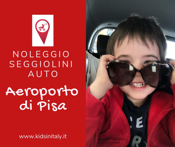 noleggio seggiolini auto all'aeroporto di Pisa